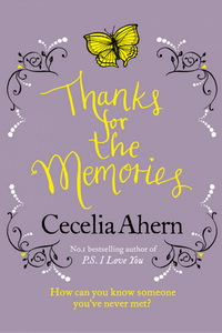 Сесилия Ахерн - Thanks for the Memories (Люблю твои воспоминания)